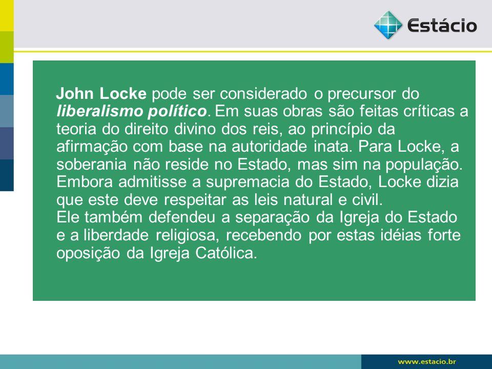 John Locke pode ser considerado o precursor do liberalismo político