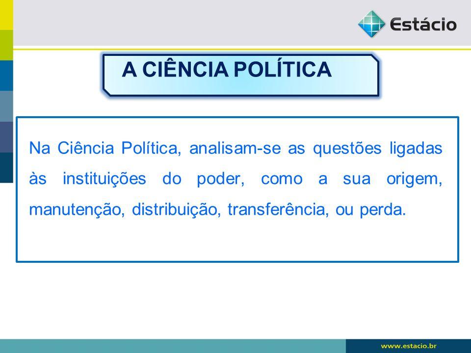 A CIÊNCIA POLÍTICA