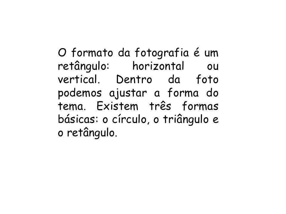 O formato da fotografia é um retângulo: horizontal ou vertical