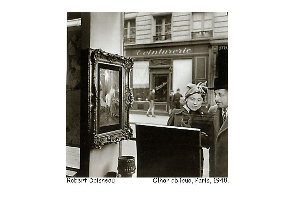 Robert Doisneau Olhar oblíquo, Paris, 1948.