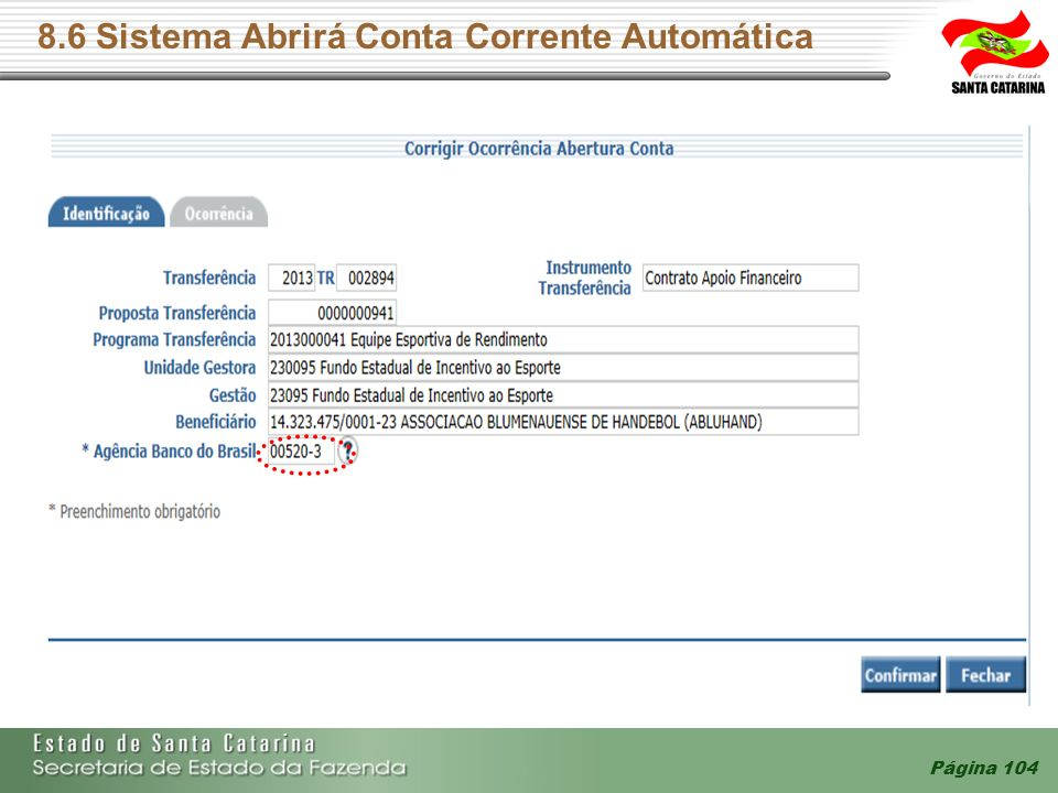 8.6 Sistema Abrirá Conta Corrente Automática