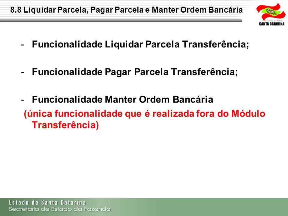 8.8 Liquidar Parcela, Pagar Parcela e Manter Ordem Bancária