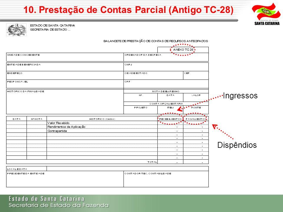 10. Prestação de Contas Parcial (Antigo TC-28)
