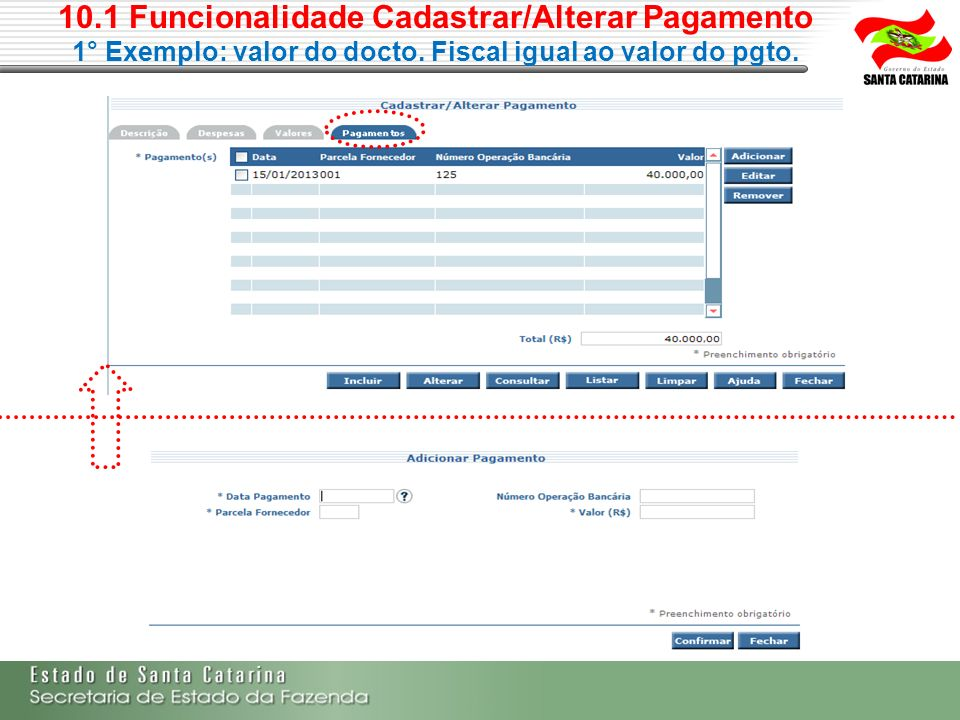 10.1 Funcionalidade Cadastrar/Alterar Pagamento 1° Exemplo: valor do docto.