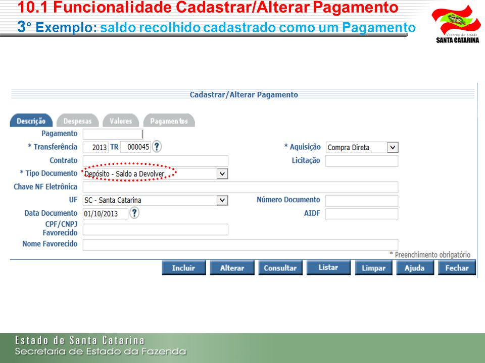 10.1 Funcionalidade Cadastrar/Alterar Pagamento 3° Exemplo: saldo recolhido cadastrado como um Pagamento