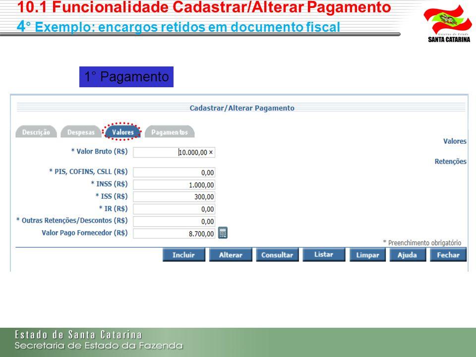 10.1 Funcionalidade Cadastrar/Alterar Pagamento 4° Exemplo: encargos retidos em documento fiscal