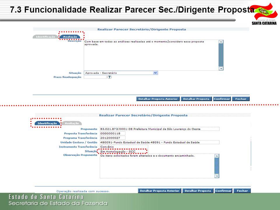 7.3 Funcionalidade Realizar Parecer Sec./Dirigente Proposta