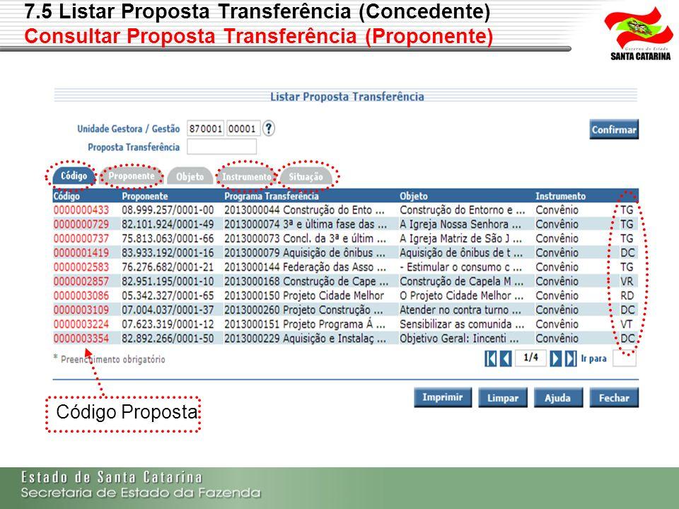 7.5 Listar Proposta Transferência (Concedente) Consultar Proposta Transferência (Proponente)