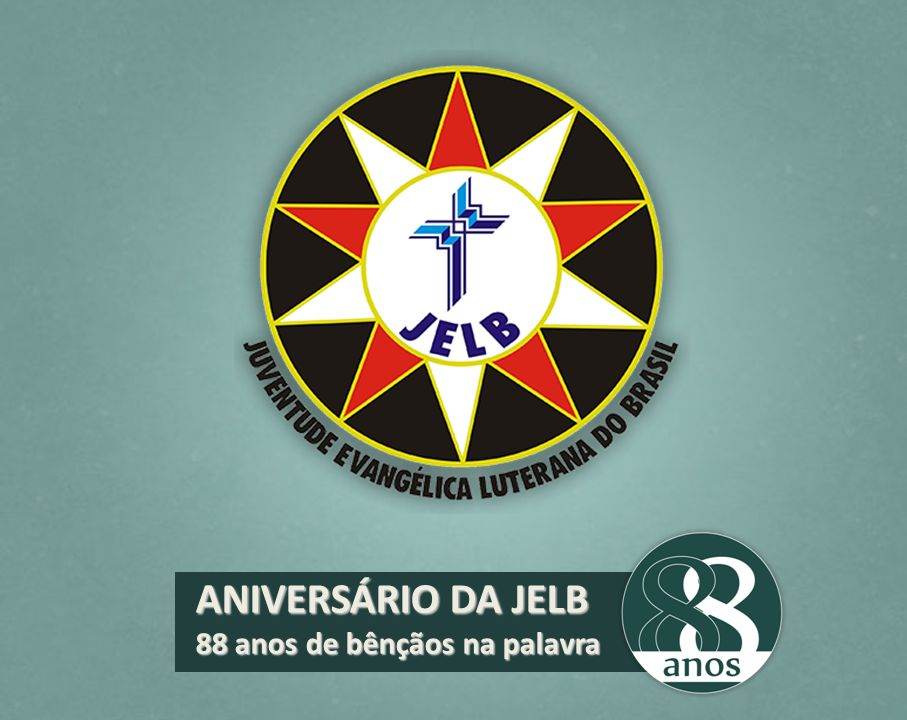 ANIVERSÁRIO DA JELB 88 anos de bênçãos na palavra