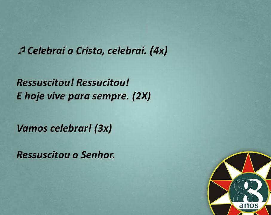 Celebrai a Cristo, celebrai. (4x)
