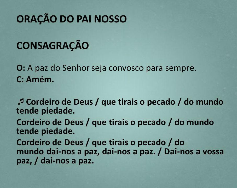 ORAÇÃO DO PAI NOSSO CONSAGRAÇÃO