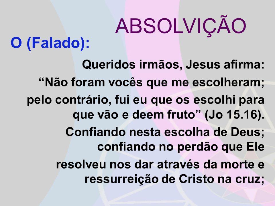 ABSOLVIÇÃO O (Falado):