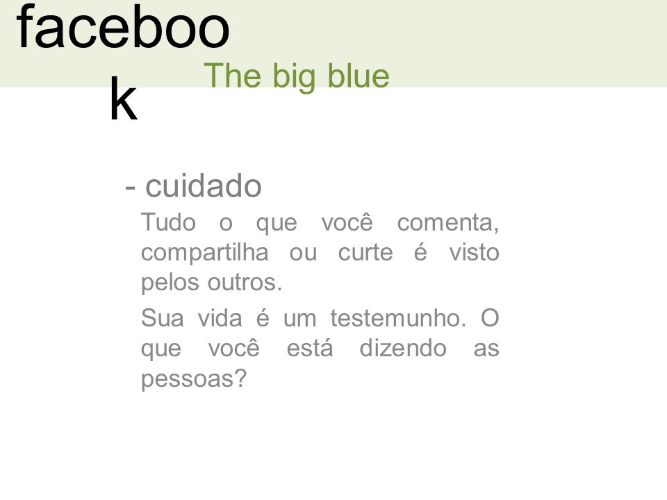 facebook The big blue cuidado