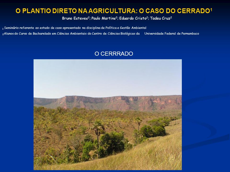 O PLANTIO DIRETO NA AGRICULTURA: O CASO DO CERRADO1