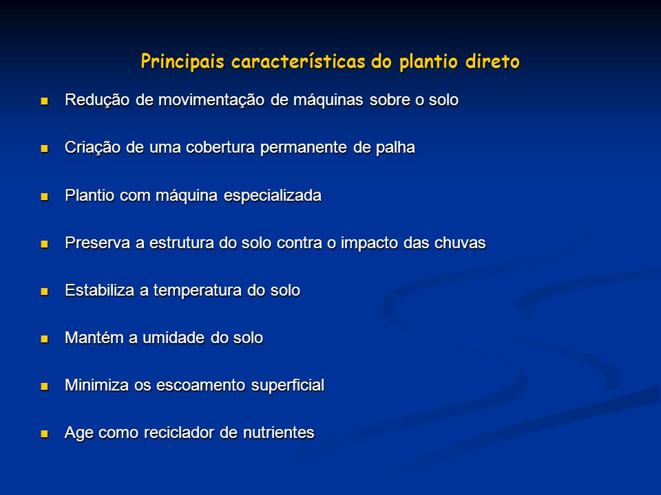 Principais características do plantio direto