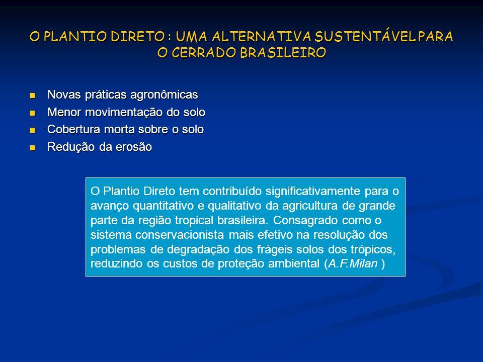 O PLANTIO DIRETO : UMA ALTERNATIVA SUSTENTÁVEL PARA O CERRADO BRASILEIRO