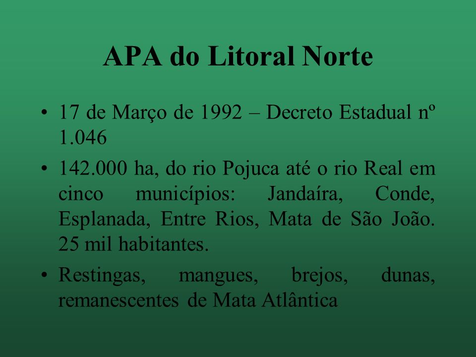 APA do Litoral Norte 17 de Março de 1992 – Decreto Estadual nº 1.046
