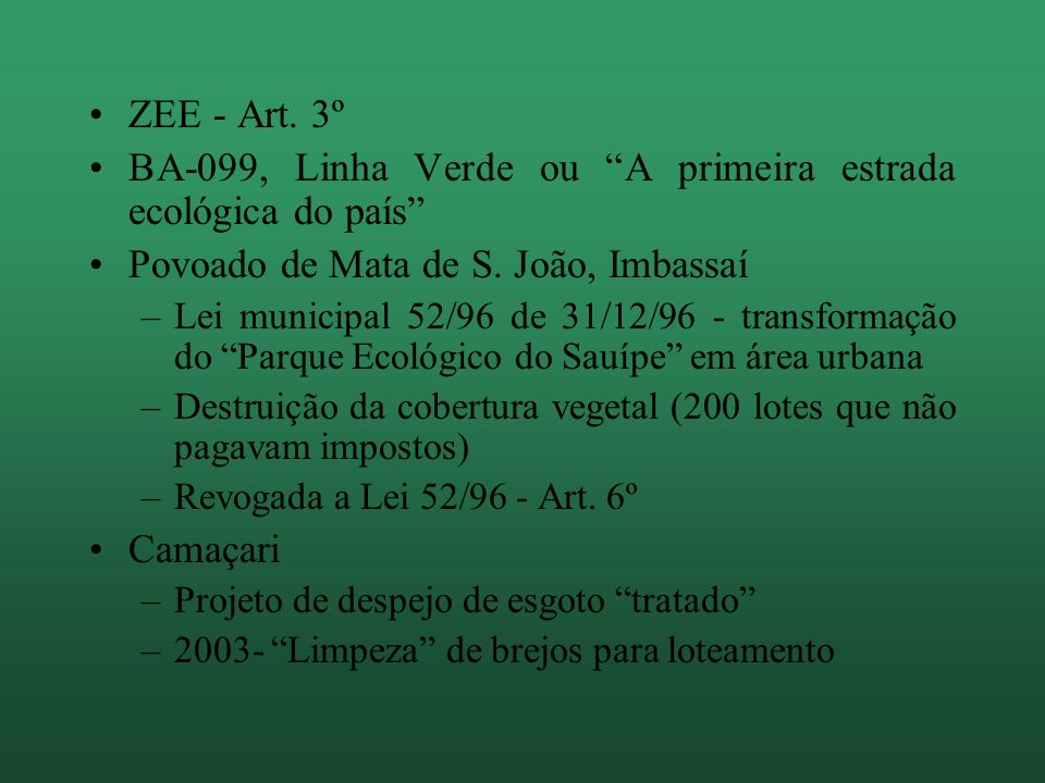 BA-099, Linha Verde ou A primeira estrada ecológica do país