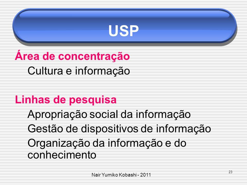 USP Área de concentração Cultura e informação Linhas de pesquisa