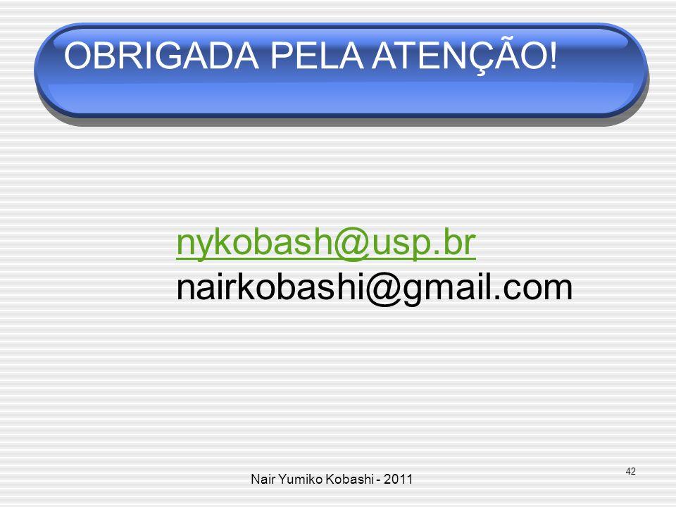 OBRIGADA PELA ATENÇÃO! nykobash@usp.br nairkobashi@gmail.com