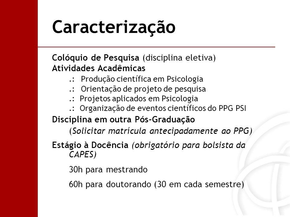 Caracterização Colóquio de Pesquisa (disciplina eletiva)