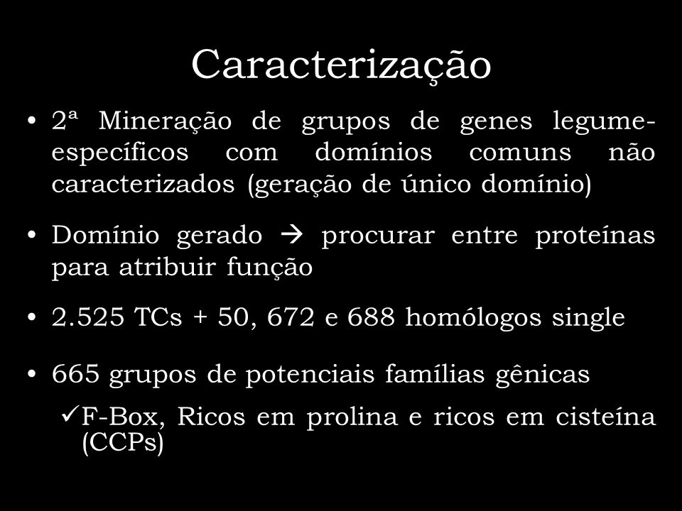 Caracterização2ª Mineração de grupos de genes legume-específicos com domínios comuns não caracterizados (geração de único domínio)