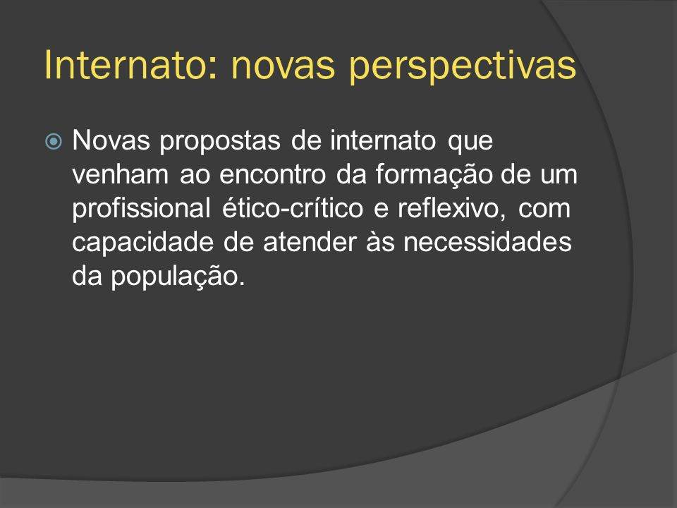 Internato: novas perspectivas