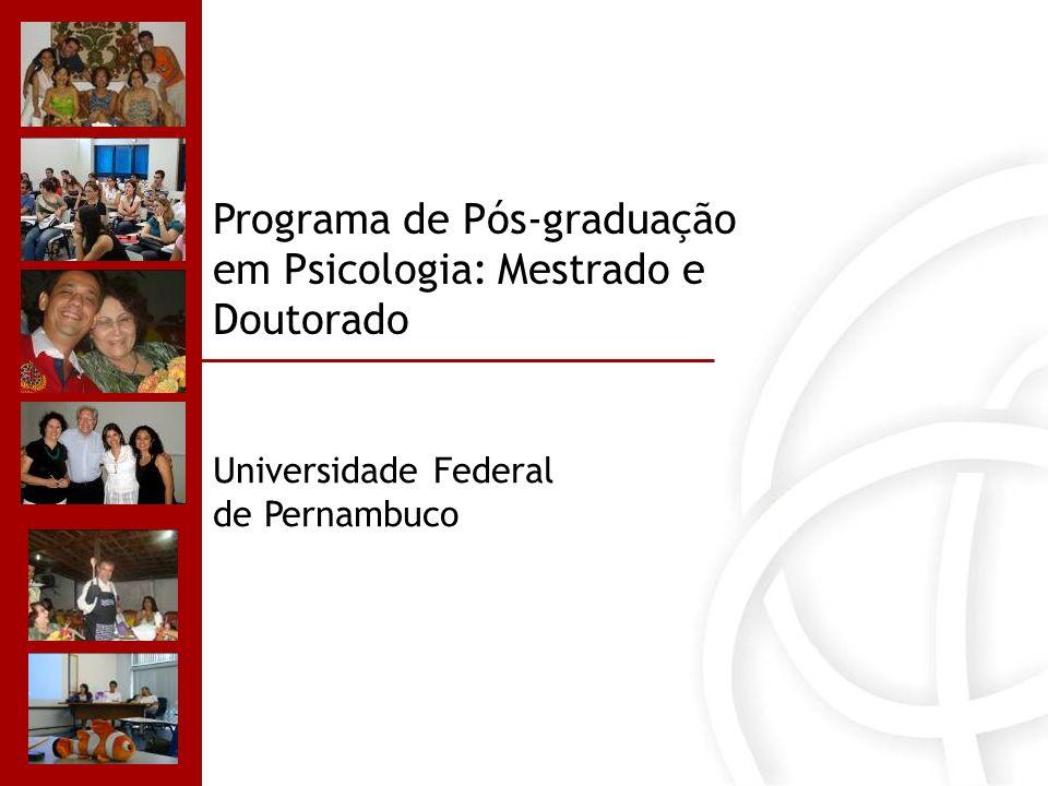 Programa de Pós-graduação em Psicologia: Mestrado e Doutorado