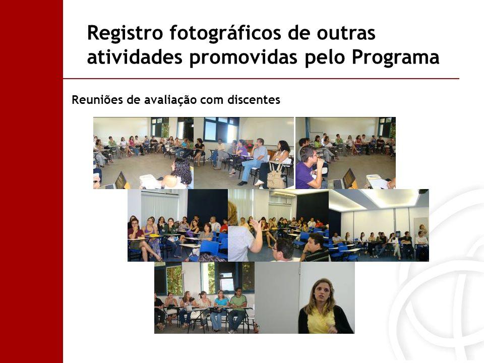 Registro fotográficos de outras atividades promovidas pelo Programa