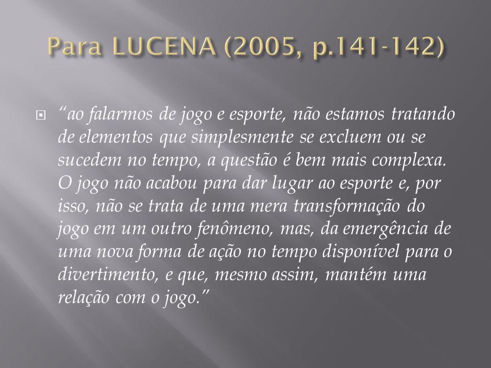 Para LUCENA (2005, p.141-142)