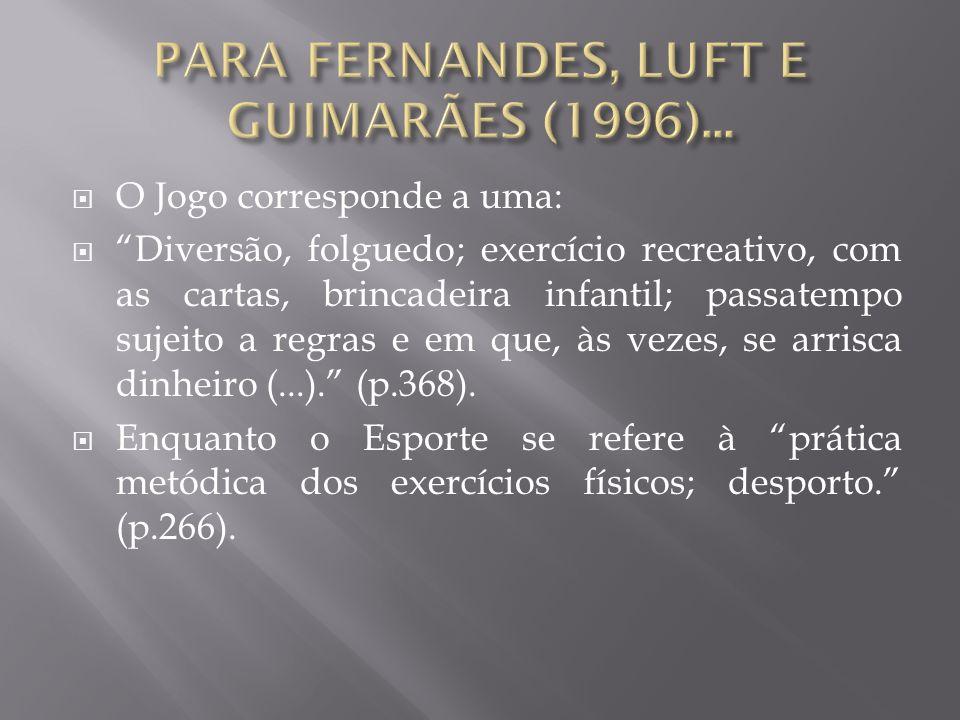 PARA FERNANDES, LUFT E GUIMARÃES (1996)...
