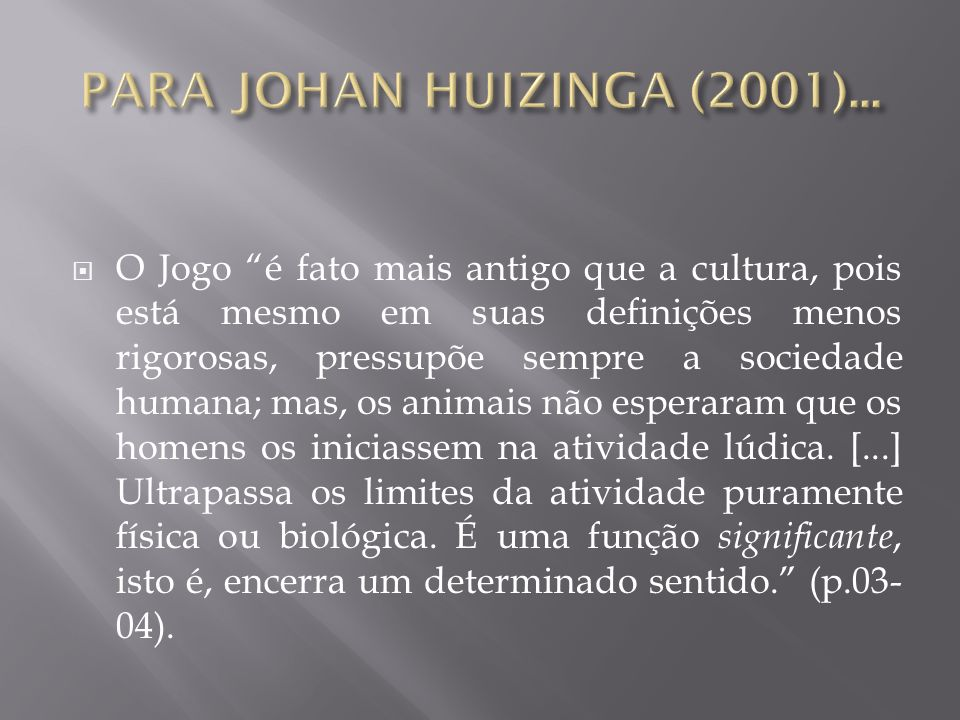 PARA JOHAN HUIZINGA (2001)...