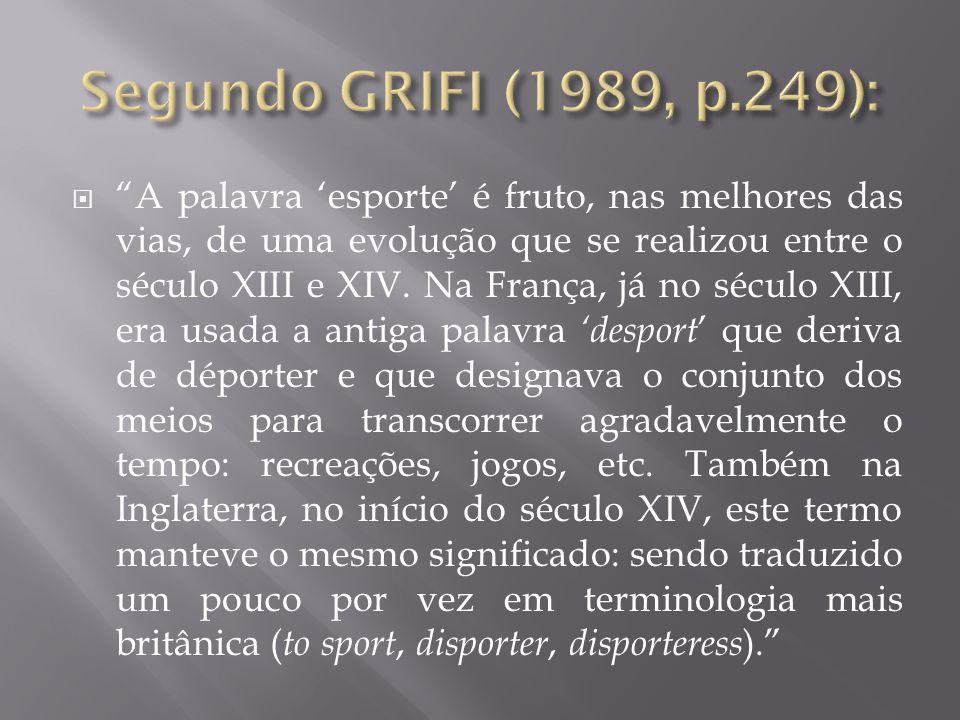 Segundo GRIFI (1989, p.249):