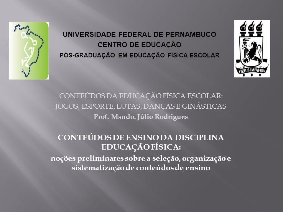 CONTEÚDOS DE ENSINO DA DISCIPLINA EDUCAÇÃO FÍSICA: