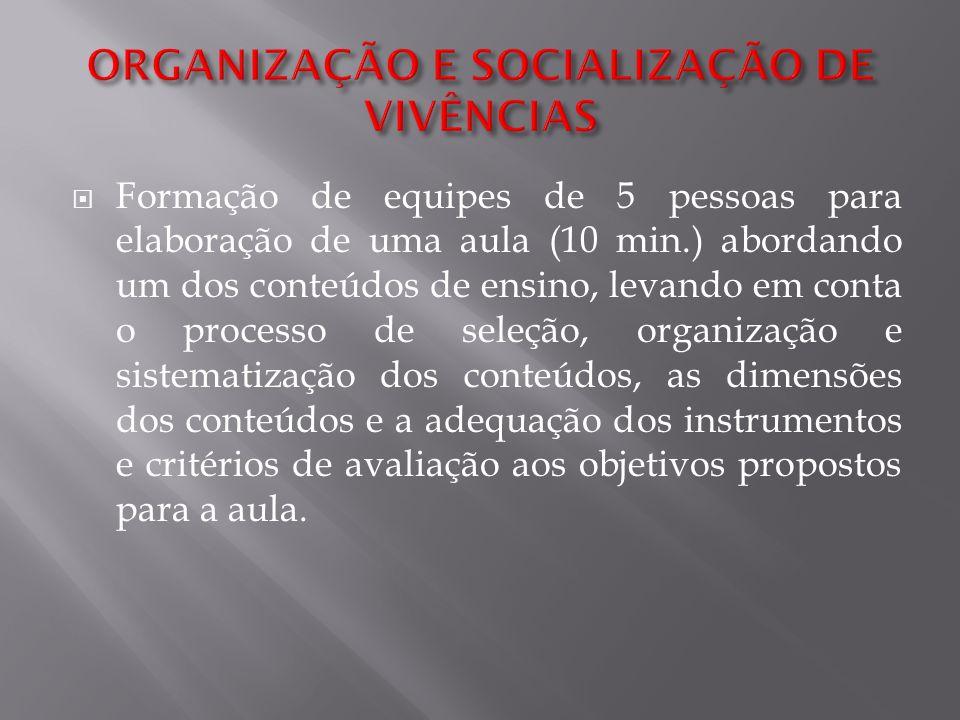 ORGANIZAÇÃO E SOCIALIZAÇÃO DE VIVÊNCIAS