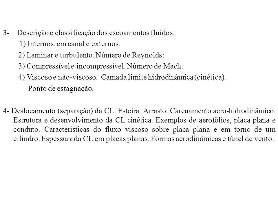 3- Descrição e classificação dos escoamentos fluidos: