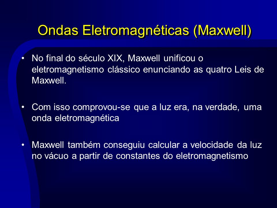 Ondas Eletromagnéticas (Maxwell)
