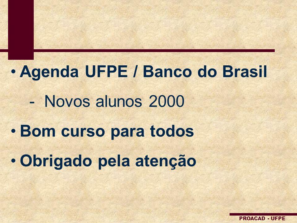 Agenda UFPE / Banco do Brasil Novos alunos 2000 Bom curso para todos