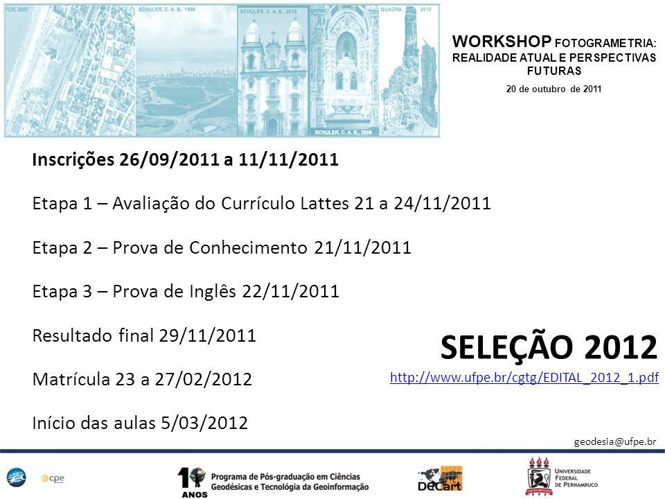 SELEÇÃO 2012 http://www.ufpe.br/cgtg/EDITAL_2012_1.pdf