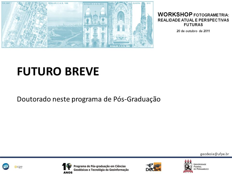 FUTURO BREVE Doutorado neste programa de Pós-Graduação