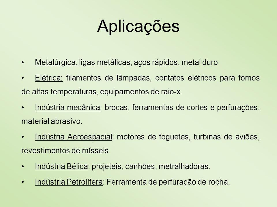 Aplicações Metalúrgica: ligas metálicas, aços rápidos, metal duro