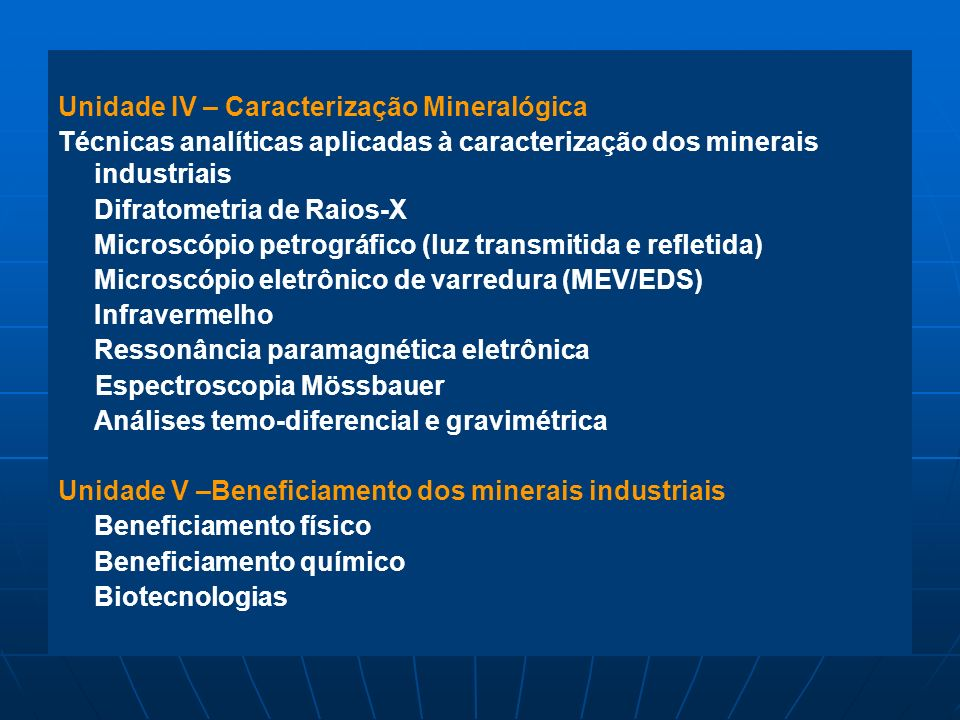 Unidade IV – Caracterização Mineralógica