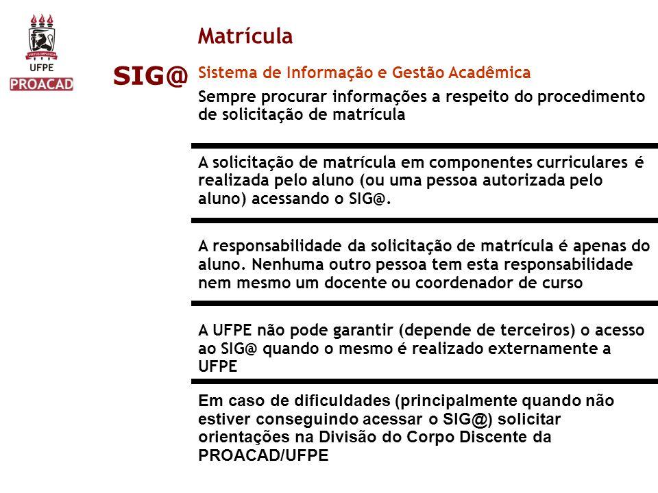 SIG@ Matrícula Sistema de Informação e Gestão Acadêmica