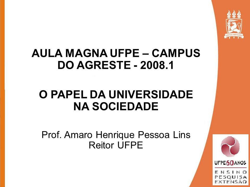 AULA MAGNA UFPE – CAMPUS DO AGRESTE - 2008.1