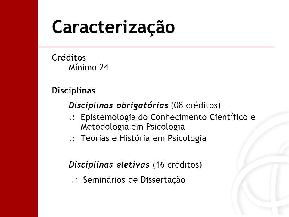 Caracterização Créditos Mínimo 24 Disciplinas