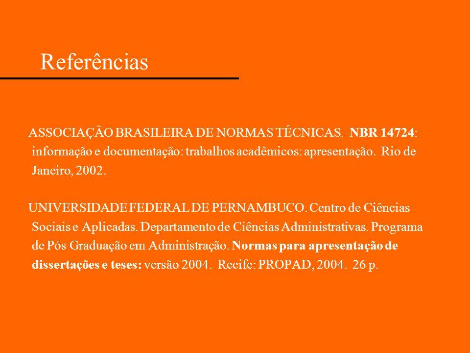 Referências ASSOCIAÇÃO BRASILEIRA DE NORMAS TÉCNICAS. NBR 14724: