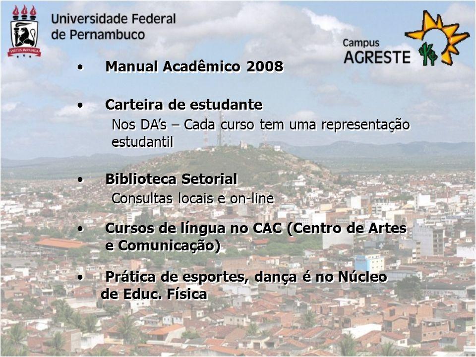 Manual Acadêmico 2008 Carteira de estudante. Nos DA's – Cada curso tem uma representação. estudantil.