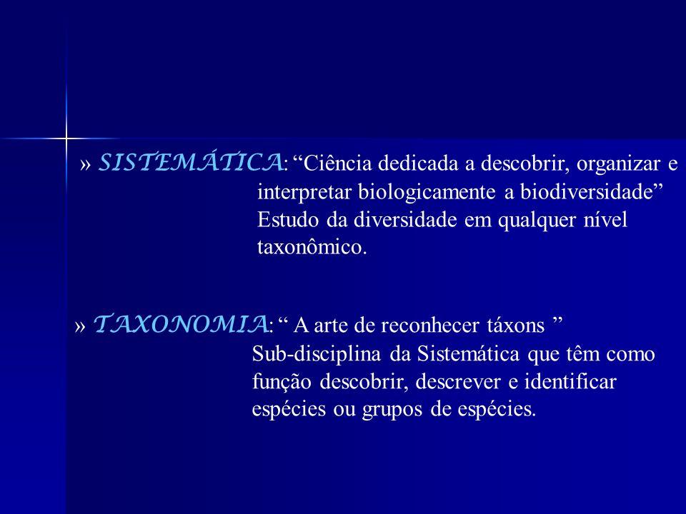 » SISTEMÁTICA: Ciência dedicada a descobrir, organizar e