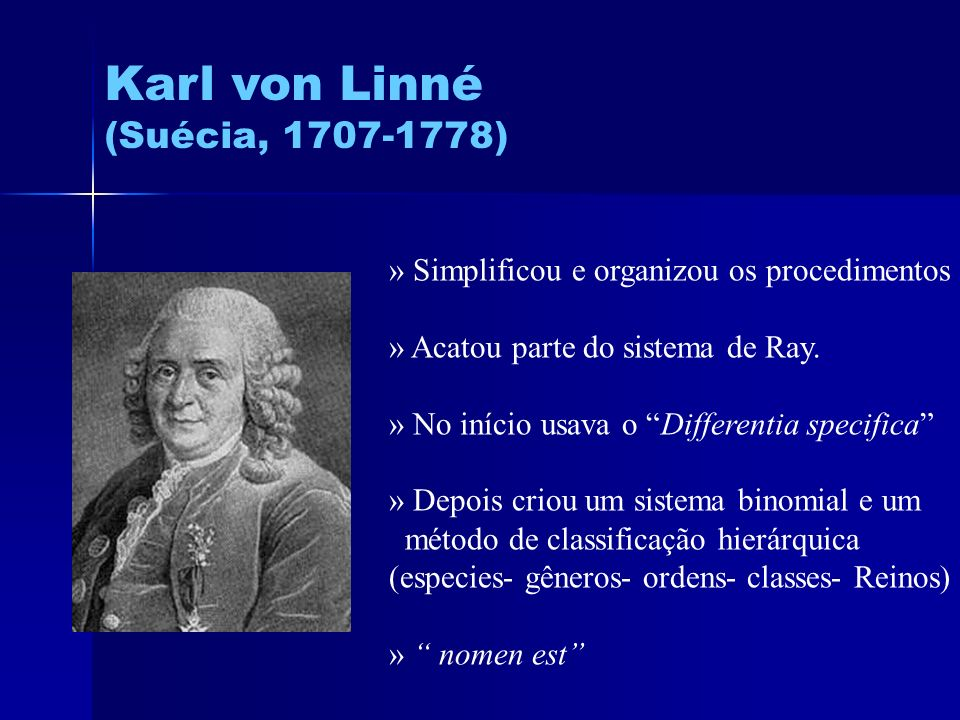 Karl von Linné (Suécia, 1707-1778)