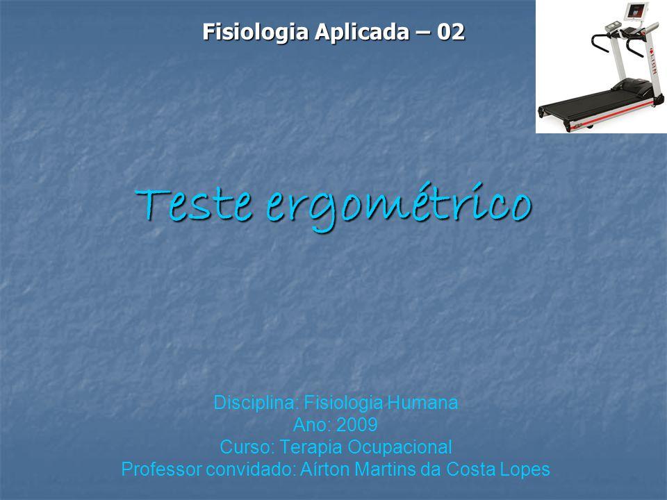 Teste ergométrico Fisiologia Aplicada – 02